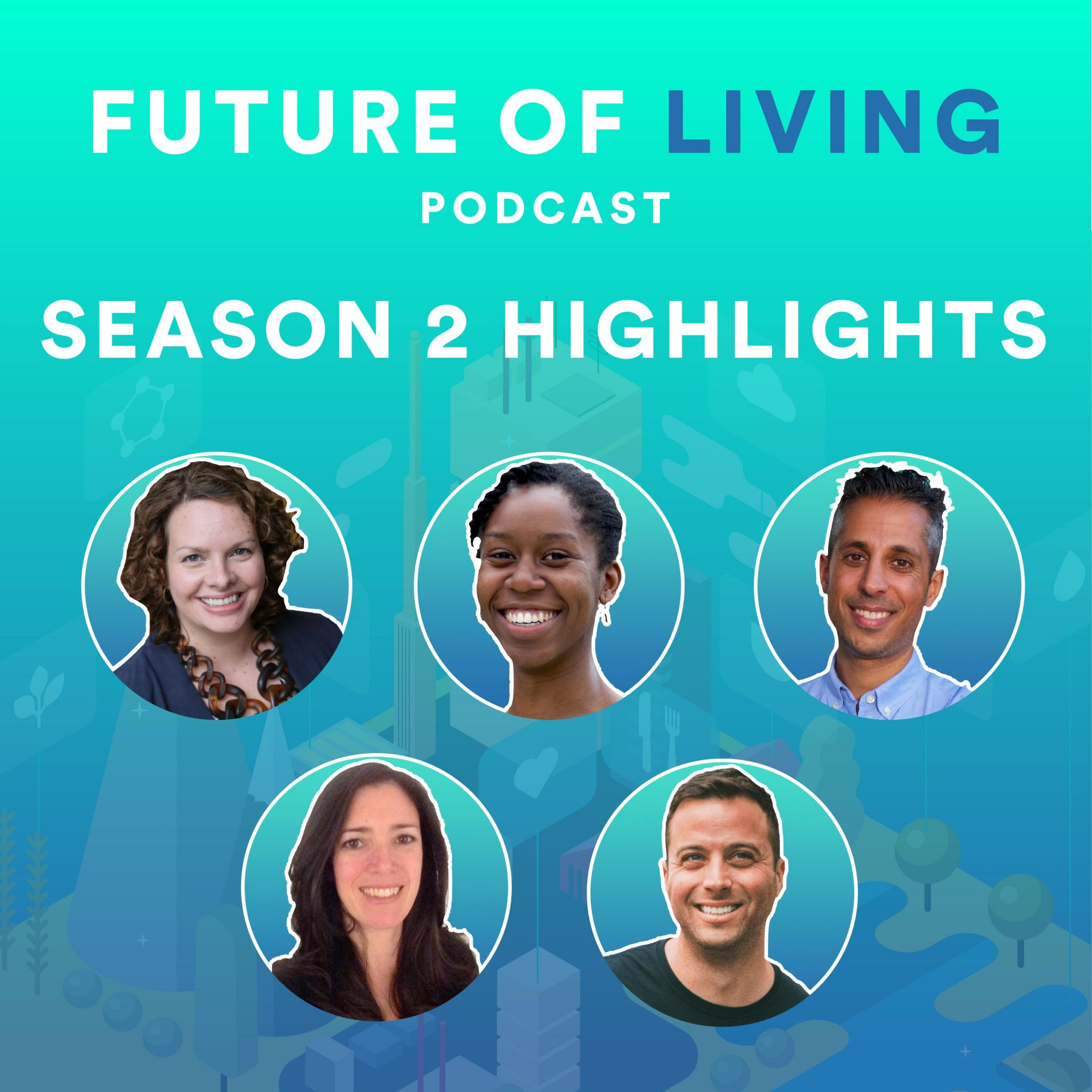 The Future of Living Podcast with Blake Miller Season 2 Highlights